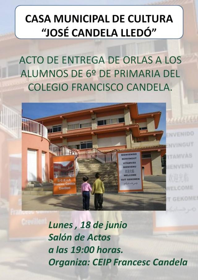 ACTO DE ENTREGA DE ORLAS A LOS ALUMNOS DE 6º DE PRIMARIA DEL COLEGIO FRANCISCO CANDELA.