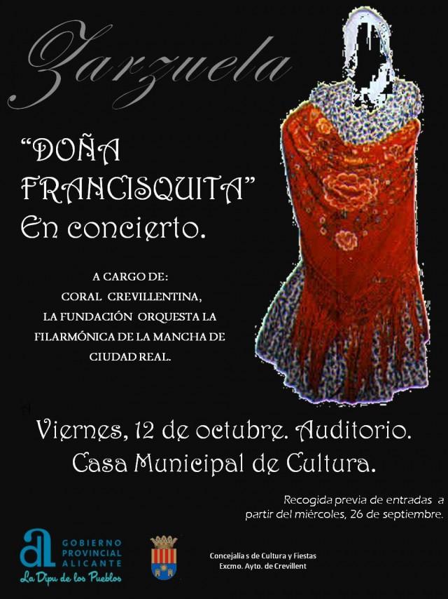 """ZARZUELA """"DOÑA FRANCISQUITA"""" EN CONCIERTO A CARGO DE CORAL  CREVILLENTINA, LA ORQUESTA LA FILARMÓNICA DE LA MANCHA. CON LA PARTICIPACIÓN DE LUCA ESPINOSA, SANDRA FERRÁNDEZ, DAVID BAÑOS Y FRANCISCO JIMÉNEZ."""