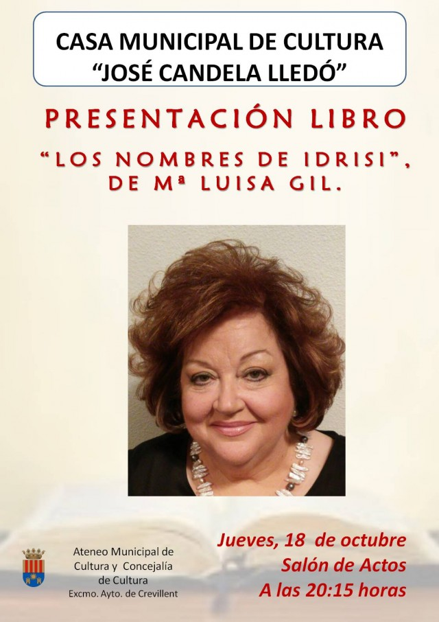 PRESENTACIÓN DEL LIBRO LOS NOMBRES DE IDRISI, DE Mª LUISA GIL LÓPEZ.