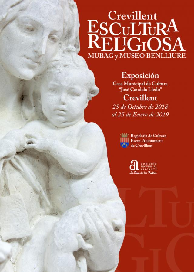EXPOSICIÓN CREVILLENT ESCULTURA RELIGIOSA. MUBAG Y MUSEO MARIANO BENLLIURE.