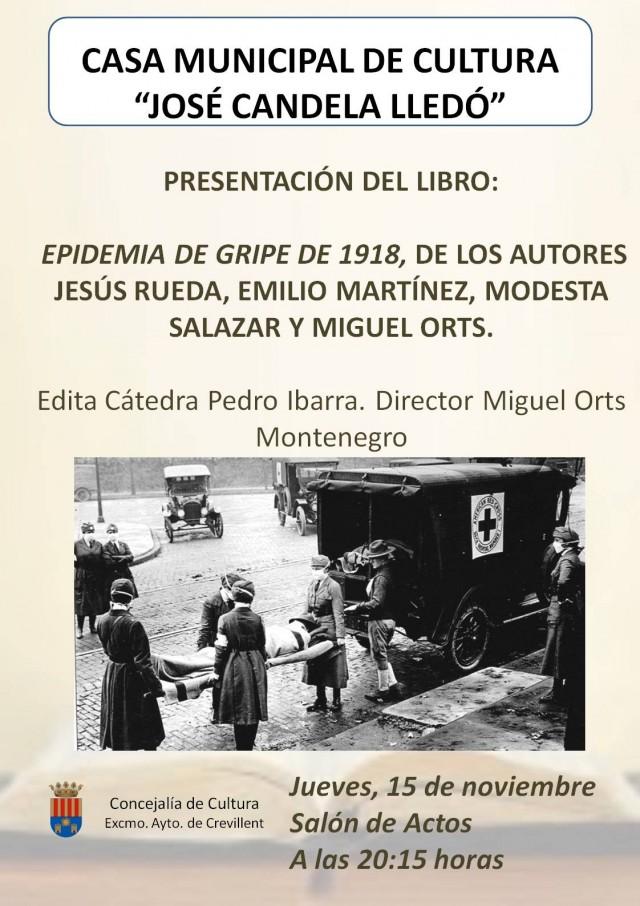 PRESENTACIÓN DEL LIBRO EPIDEMIA DE GRIPE DE 1918, DE LOS AUTORES Jesús Rueda, Emilio Martínez, Modesta Salazar y Miguel Orts.