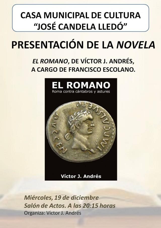 PRESENTACIÓN DE LA NOVELA EL ROMANO, DE VÍCTOR J. ANDRÉS, A CARGO DE FRANCISCO ESCOLANO.