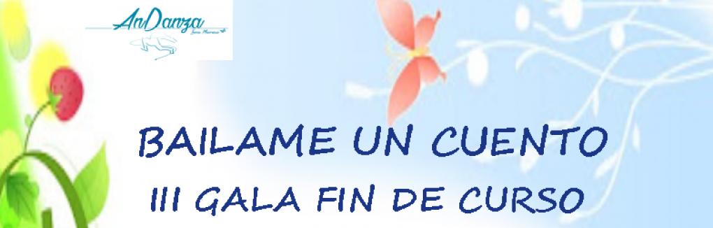 """GALA FIN DE CURSO DE LA ESCUELA DE DANZA """"ANDANZA""""."""