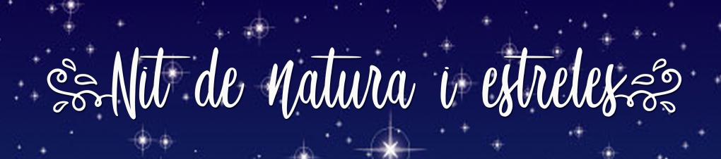 NIT DE NATURA I ESTRELES