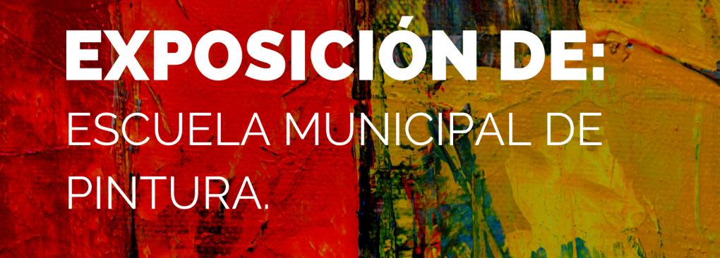 EXPOSICIÓ DELS TREBALLS DELS ALUMNES DE L'ESCOLA MUNICIPAL DE PINTURA.