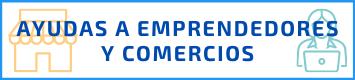Ayudas a Emprendedores y Comercios