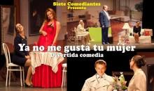 """La Casa de Cultura acoge este sábado la obra """"Ya no me gusta tu mujer"""" de la compañía """"Siete Comediantes"""""""