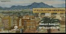 """La Casa de Cultura acoge este viernes la exposición de pinturas y grabados """"Vuelta a los orígenes"""" de Manuel Balaguer y Mª Dolores Lledó"""