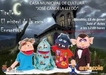 "Teatro familiar en la Casa Municipal de Cultura con la obra ""El misteri de la casa encantada"""