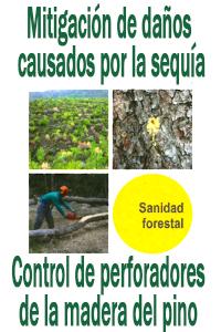 Cartel mitigación de daños causados por la sequía. Control de perforadores de la madera.